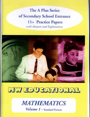 Mathematics-volume One (Standard Format): The a Plus Series of Secondary School Entrance 11+ Practice Papers with Answers: v. 1