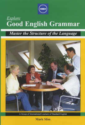 Explore Good English Grammar: Master the Structure of the Language