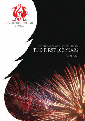 The Liverpool Welsh Choral Union: The First 100 Years