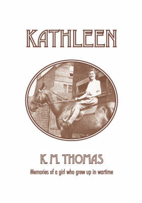 """Kathleen"": Memories of a Girl Who Grew Up in Wartime"
