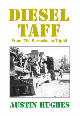 Diesel Taff: From the Barracks to Tripoli