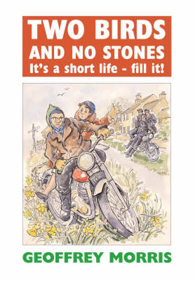 Two Birds and No Stones: It's a Short Life - Fill It!