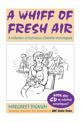 A Whiff of Fresh Air: A Collection of Humorous Cheshire Monologues