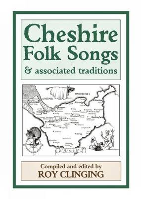 Cheshire Folk Songs and Associated Traditions