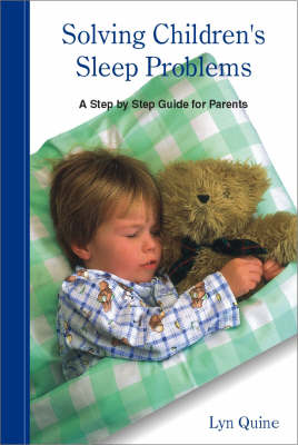 Solving Children's Sleep Problems: A Step-by-step Guide for Parents