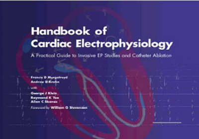 Handbook of Cardiac Electrophysiology: A Practical Guide to Invasive EP Studies and Catheter Ablation