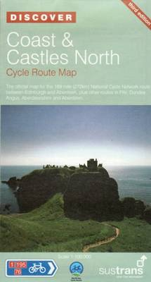Coast and Castles North - Sustrans Cycle Routes Map: Sustrans Official Cycle Route Map and Information Covering the 172 Mile National Cycle Network Route Between Edinburgh and Aberdeen, Plus Other Routes in Fife, Dundee, Angus, Aberdeenshire and Aberdeen
