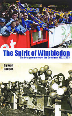 The Spirit of Wimbledon: Footballing Memories of the Dons from 1922 to 2003