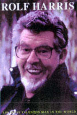 Rolf Harris: The Most Talented Man in the World