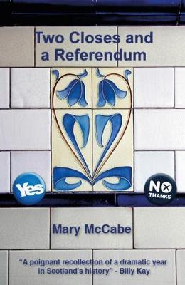 Two Closes and a Referendum