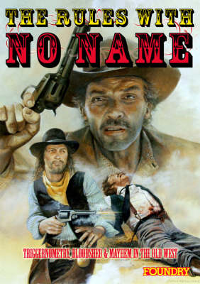 The Rules with No Name: Or a Fistful of Dice