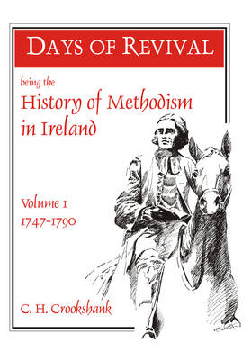 Days of Revival: The History of Methodism in Ireland: 1747-1859