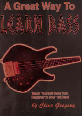 A Great Way to Learn Bass: Teach Yourself Bass from Beginner to Your 1st Band