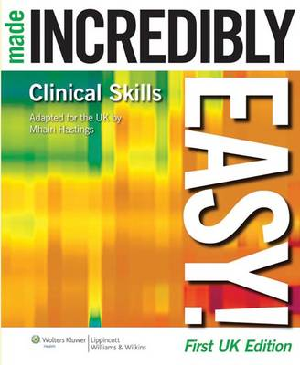 Clinical Skills Made Incredibly Easy! UK edition