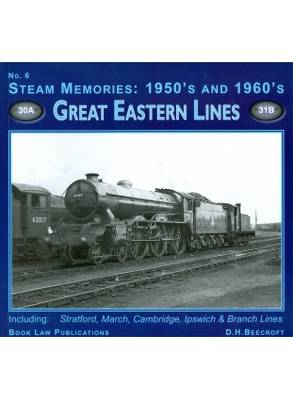 Steam Memories 1950s-1960s: No. 6: Great Eastern Lines