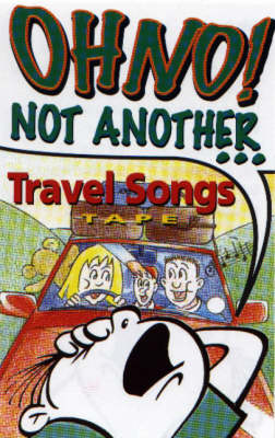 Oh No Not Another...Travel Songs Tape