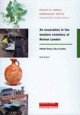 An Excavation in the Western Cemetery of Roman London: Atlantic House, City of London