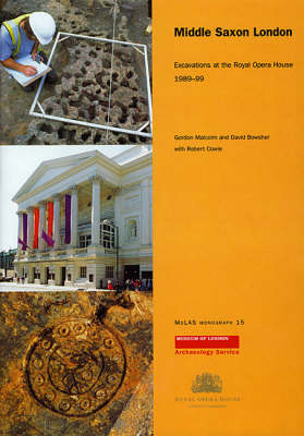 Middle Saxon London: Excavations at the Royal Opera House 1989-99