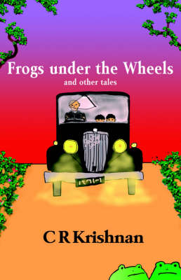Frogs Under the Wheels and Other Tales