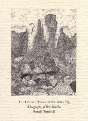 The Life and Times of the Black Pig: A Biography of Ben Macdui