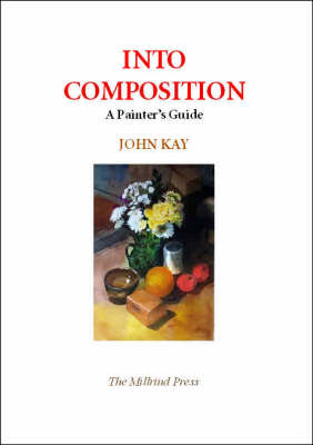 Into Composition: A Painter's Guide
