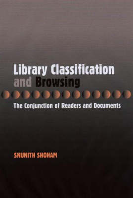 Library Classification & Browsing: The Conjunction of Readers & Documents