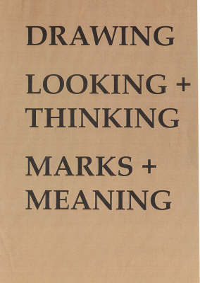 Drawing: Looking and Thinking - Marks and Meaning