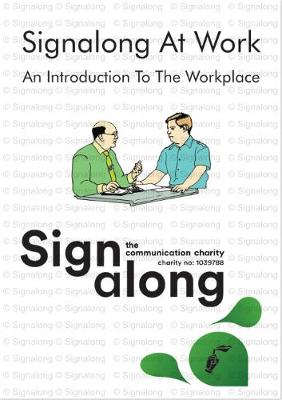 Signalong at Work: An Introduction to the Workplace