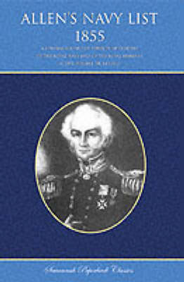 Allen's Navy List 1855: A General Record of Services of Officers of the Royal Navy and of the Royal Marines, Active, Reserve, or Retired