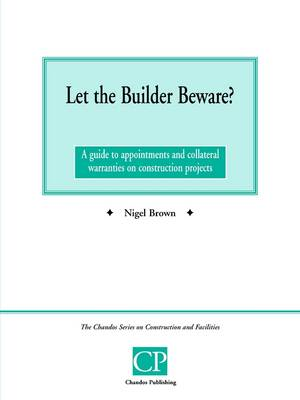 Let the Builder Beware?: A Guide to Appointments and Collateral Warranties on Construction Projects