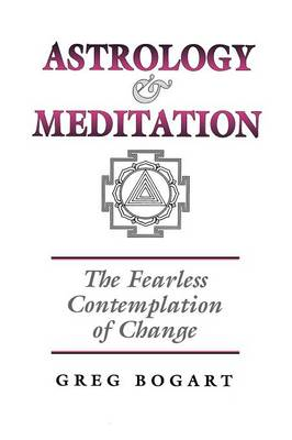 Astrology and Meditation - the Fearless Contemplation of Change