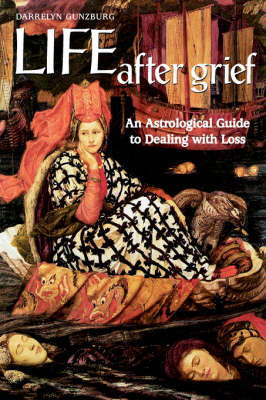 Life After Grief: An Astrological Guide to Dealing with Loss