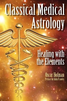 Classical Medical Astrology: Healing with the Elements
