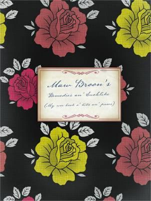 Maw Broon's Remedies An' Suchlike: My Wee Book O' Bits and Pieces
