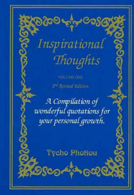 Inspirational Thoughts, Volume 1: A Compilation of Wonderful Quotations for Your Personal Growth, Second Edition