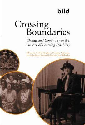 Crossing Boundaries: Change and Continuity in the History of Learning Disabilities