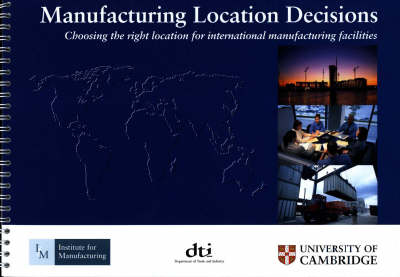 Manufacturing Location Decisions: Choosing the Right Location for International Manufacturing Facilities