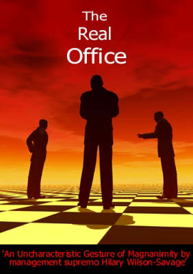 The Real Office: An Uncharacteristic Gesture of Magnanimity by Management Supremo Hilary Wilson-Savage