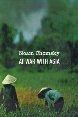 At War With Asia: Essays on Indochina