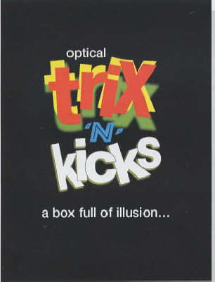 Optical Trix 'n' Kicks: The Box of 101 Illusions