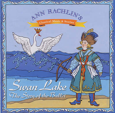 Swan Lake: The Story of the Ballet
