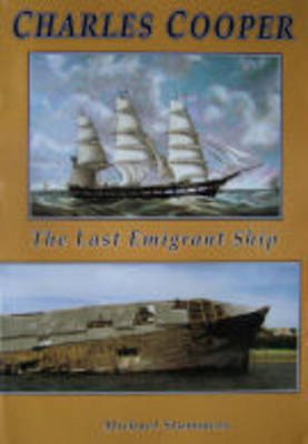 Charles Cooper: The Last Emigrant Ship
