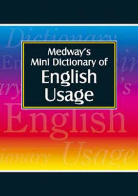 Medway's Mini Dictionary: English Usage
