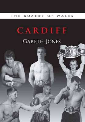 The Boxers of Wales: Cardiff: Vol. 1