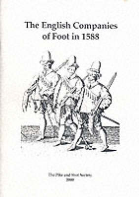 The English Companies of Foot in 1588: Thoughts on the Organisation of English Trained Bands of London and Their Standards in the Reign of Elizabeth