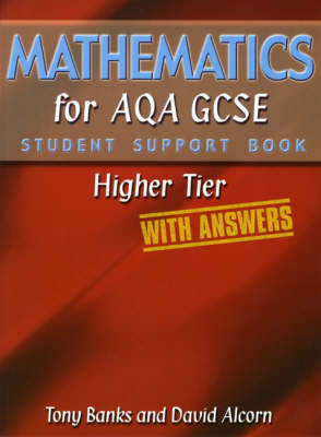 Mathematics for AQA GCSE Student Support Book HigherTier (with Answers)