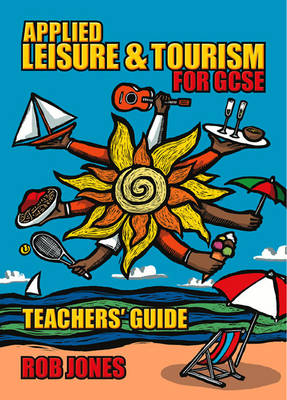 Applied Leisure and Tourism for GCSE Teacher's Guide