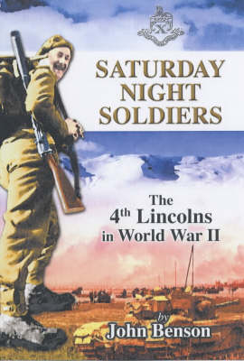Saturday Night Soldiers: The 4th Lincolns in World War II