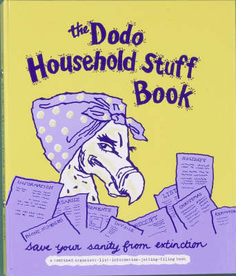 Dodo Household Stuff Book: A Combined Organiser-list-information-jotting-filing Book