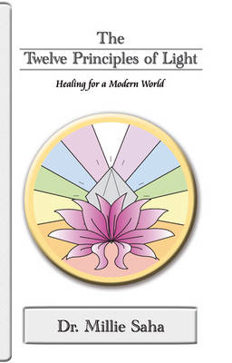 The Twelve Principles of Light: Healing for a Modern World
